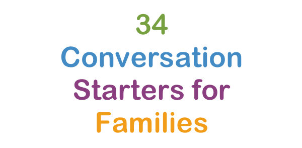 34 Conversation Starters for Your Family | Playworks