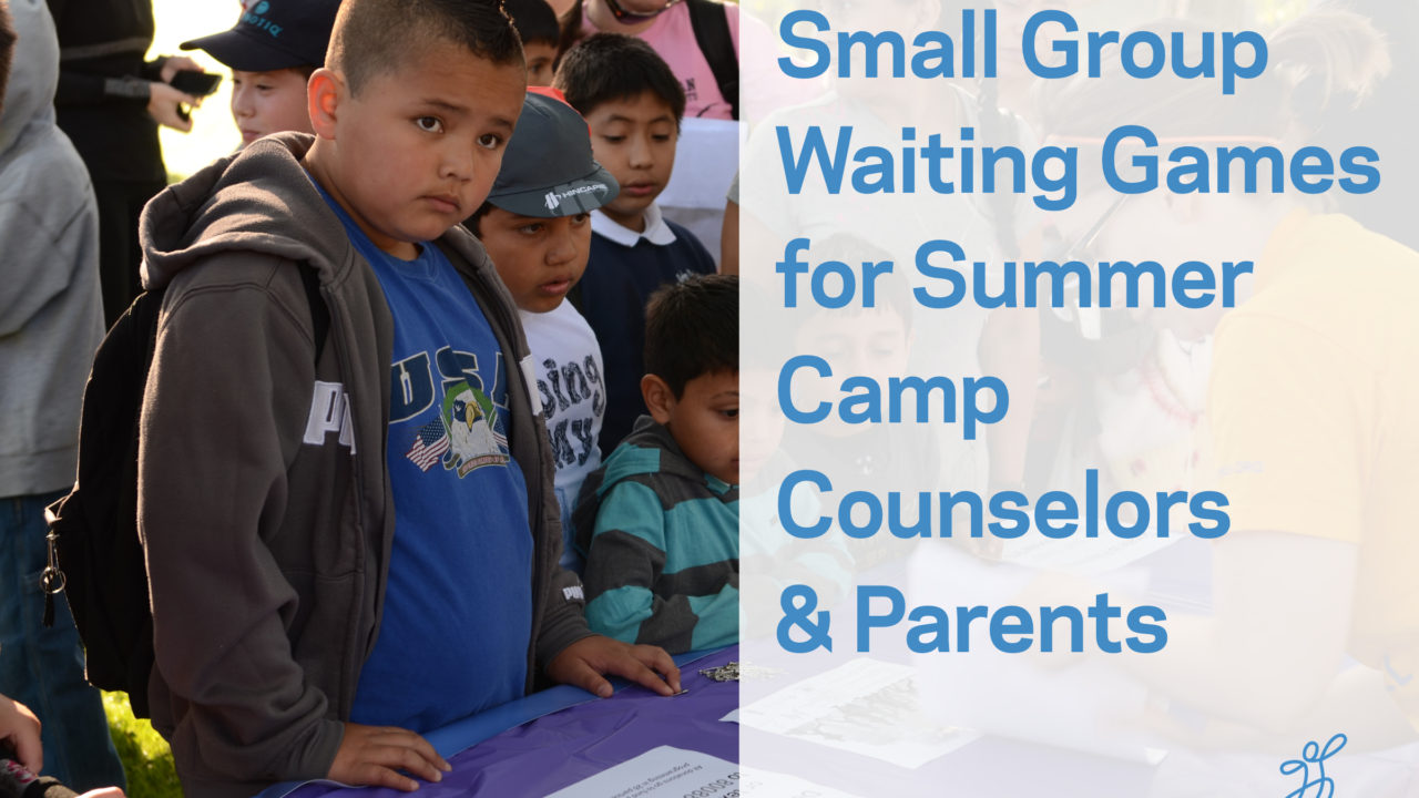 small group waiting games for camp counselors playworks