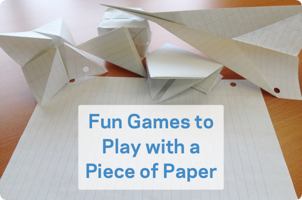 Fun Games To Play With A Piece Of Paper Playworks