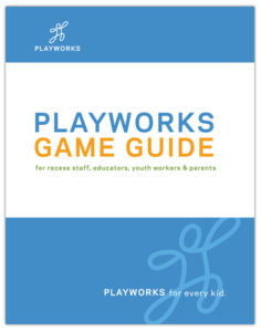 Playworks Game Guide   Playworks